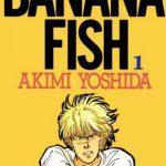 吉田秋生の『BANANA FISH』のアニメ化を知って。